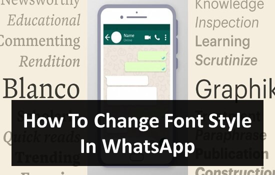 How To Change Font Style In WhatsApp