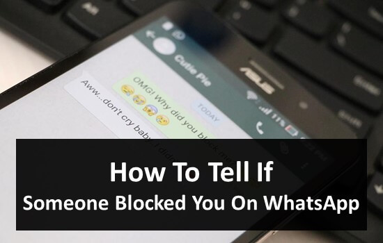 How To Tell If Someone Blocked You On WhatsApp